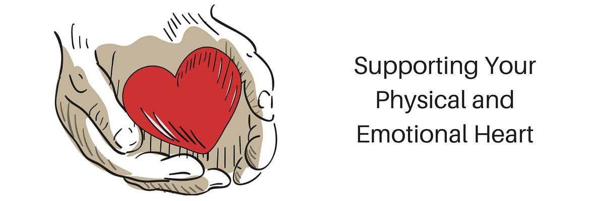 Supporting Your Physical and Emotional Heart